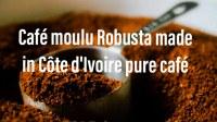 Café moulu Robusta de côte d'Ivoire à vendre